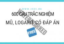 600 câu trắc nghiệm toán chương mũ, logarit có đáp án - iHoc.me