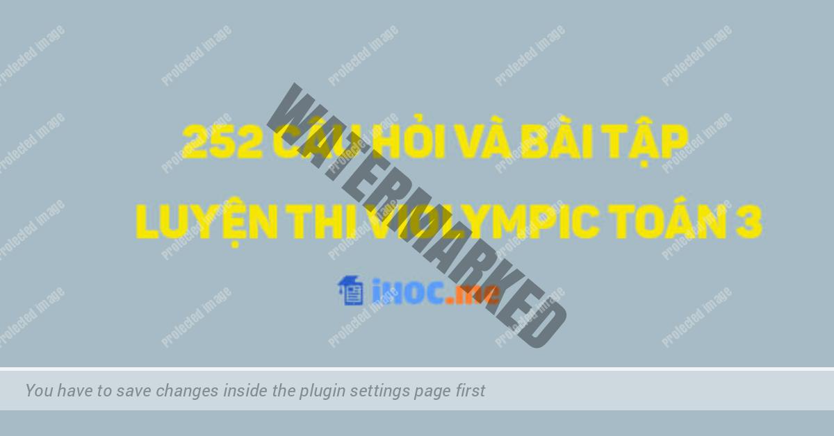 252 Câu hỏi và Bài tập luyện thi Violympic Toán 3 - iHoc.me | Tài liệu Toán
