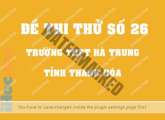 Đề thi thử môn Toán 2017 số 26 - THPT Hà Trung, Thanh Hóa