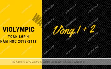 Đề thi Violympic Toán lớp 4 vòng 1, 2 năm học 2018-2019