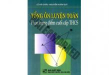Tổng ôn luyện Toán theo trọng điểm cuối cấp THCS