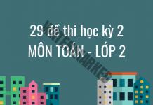 29 đề thi học kỳ 2 môn Toán lớp 2 năm 2019