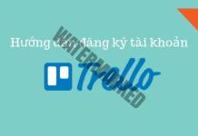 Hướng dẫn đăng ký tài khoản Trello giúp công việc trở nên dễ dàng hơn